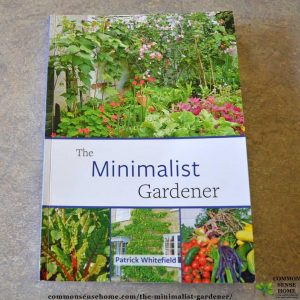 The Minimalist Gardener is filled with colorful photos and easy to read essays. It's perfect for those who claim they don't have the time or space for gardening.