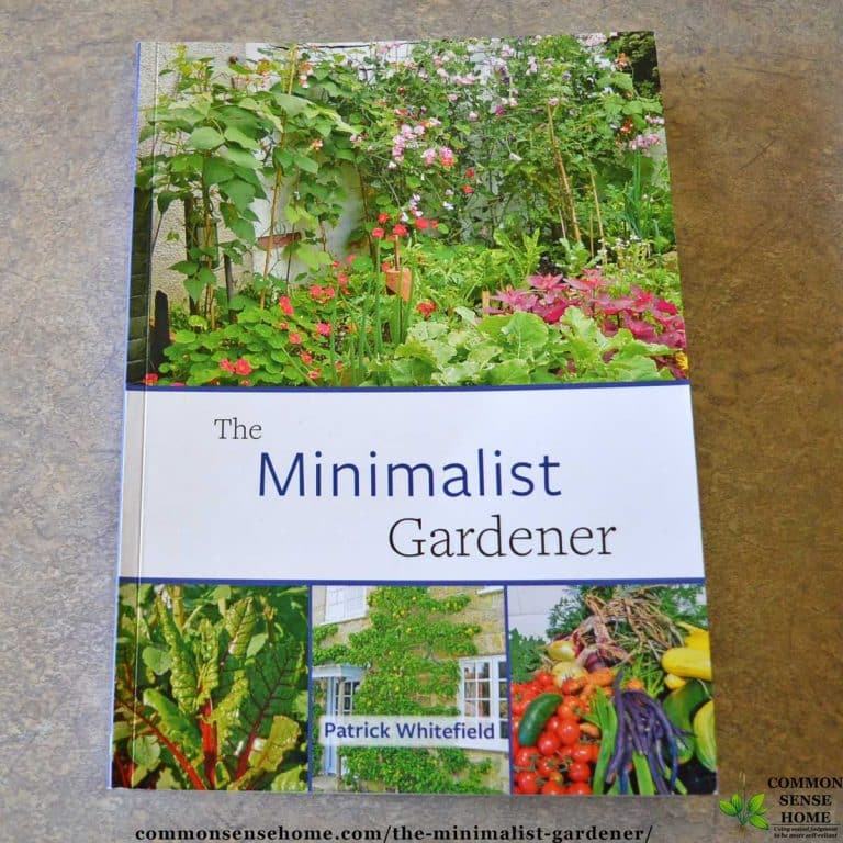 The Minimalist Gardener – Gardening with Less Work and Fewer Inputs