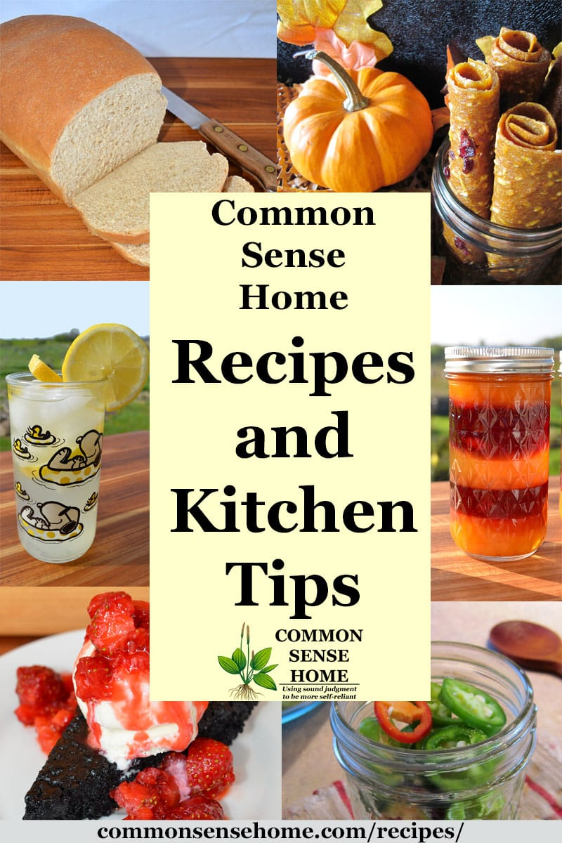 "Recipe collage featuring homemade food with text ""Common Sense Home Recipes and Kitchen Tips"""