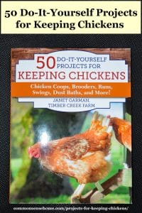 """50 Do-It-Yourself Projects for Keeping Chickens - Chicken Coops, Brooders, Runs, Swings, Dust Baths, and More!"" book"