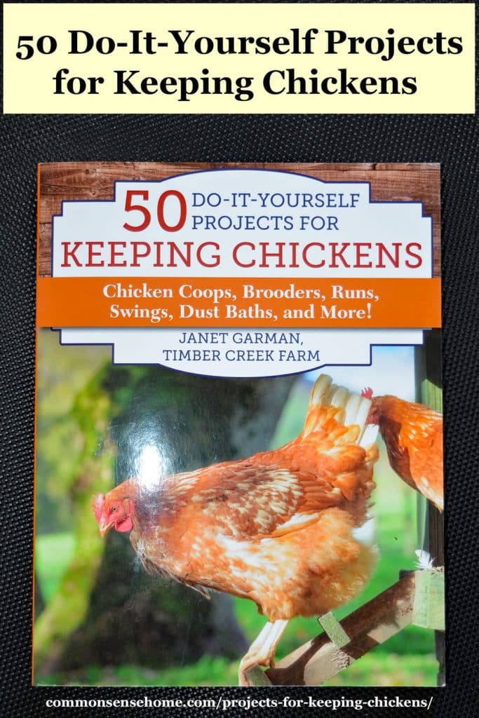 """""""50 Do-It-Yourself Projects for Keeping Chickens - Chicken Coops, Brooders, Runs, Swings, Dust Baths, and More!"""" book"""
