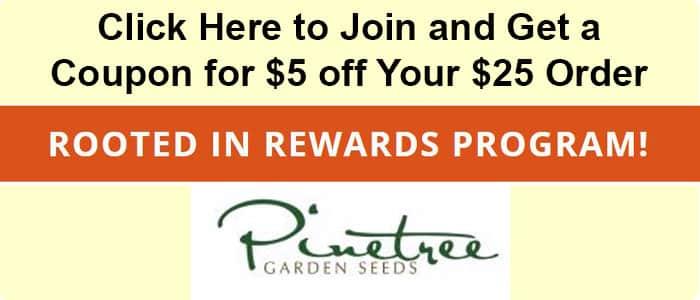 Pinetree Garden Seeds Rooted in Rewards Program