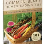 Common Sense Homesteading 101